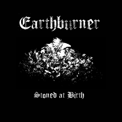 Earthburner - Stoned at Birth
